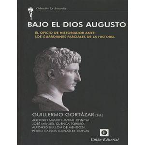 BAJO EL DIOS AUGUSTO  EL OFICIO DE HISTORIADOR ANTE LOS GUARDIANES PARCIALES DE