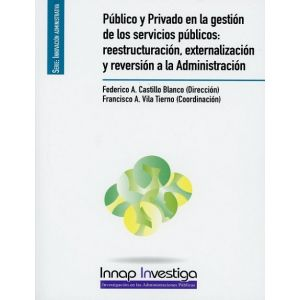 PUBLICO Y PRIVADO EN LA GESTION DE LOS SERVICIOS PUBLICOS: REESTRUCTURACION