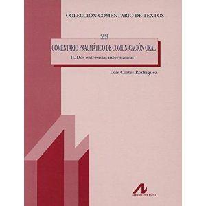 COMENTARIO PRAGMATICO DE COMUNICACION ORAL II. DOS ENTREVISTAS INFORMATIVAS