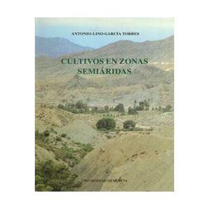 CULTIVOS EN ZONAS SEMIARIDAS: CARACTERISTICAS QUE MEJORAN SU RENDIMIENTO Y USO E