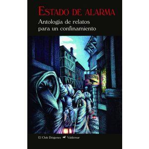 ESTADO DE ALARMA  ANTOLOGIA DE RELATOS DE PARA UN CONFINAMIENTO