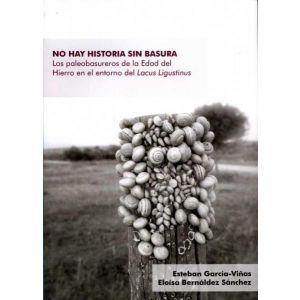 NO HAY HISTORIA SIN BASURA. LOS PALEOBASUREROS DE LA EDAD DEL HIERRO EN EL ENTOR