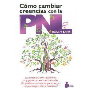 COMO CAMBIAR CREENCIAS CON LA P.N.L.