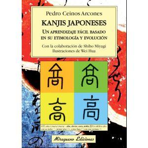 KANJIS JAPONESES. UN APRENDIZAJE FACIL BASADO EN SU ETIMOLOGIA Y EVOLUCION