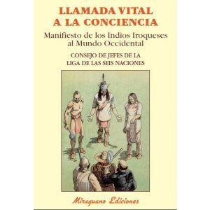 LLAMADA VITAL A LA CONCIENCIA  MANIFIESTO DE LOS INDIOS IROQUESES AL MUNDO