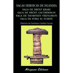SAGAS HEROICAS DE ISLANDIA SAGA DE HROLF KRAKI SAGA DE HROLF GAUTREKSSON SAGA