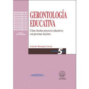 GERONTOLOGIA EDUCATIVA. COMO DISEÑAR PROGRAMAS EDUCATIVOS CON PERSONAS MAYORES