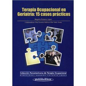 TERAPIA OCUPACIONAL EN GERIATRIA EN GERIATRIA 15 CASOS PRACTICOS PRACTICOS