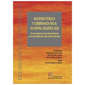 HACIENDA PUBLICA Y GOBERNANZA FISCAL EN ESPAÑA : DESAFIOS 2020