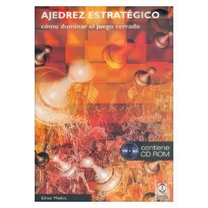 AJEDREZ ESTRATEGICO COMO DOMINAR EL JUEGO CERRADO  CON CD