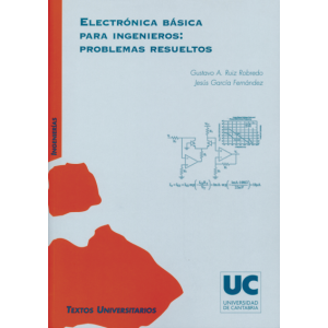ELECTRONICA BASICA PARA INGENIEROS: PROBLEMAS RESUELTOS