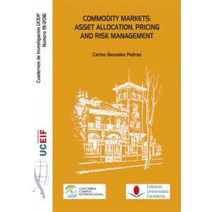 COMMODITY MARKETS: ASSET ALLOCATION  PRICING AND RISK MANAGEMENT.