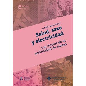 SALUD  SEXO Y ELECTRICIDAD. LOS INICIOS DE LA PUBLICIDAD DE MASAS