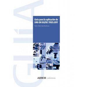 GUIA PARA LA APLICACION DE UNE-EN ISO/IEC 17025:2017