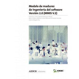 MODELO DE MADUREZ DE INGENIERIA DEL SOFTWARE. VERSION 2.0 (MMIS V.2)