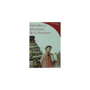 EPISODIOS Y PERSONAJES DE LA LITERATURA