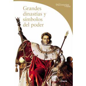 GRANDES DINASTIAS Y SIMBOLOS DEL PODER
