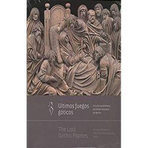 ULTIMOS FUEGOS GOTICOS. ESCULTURA ALEMANA DEL BODE MUSEUM DE BERLIN / THE LAST G