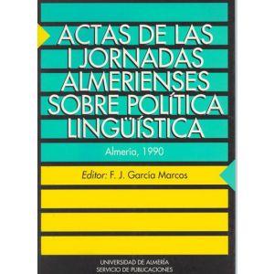 ACTAS DE LAS I JORNADAS ALMERIENSES SOBRE POLITICA LINGUISTICA