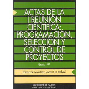 ACTAS DE LA I REUNION CIENTIFICA PROGRAMACION  SELECCION Y CONTROL DE PROYECTOS