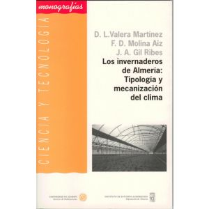 LOS INVERNADEROS DE ALMERIA: TIPOLOGIA Y MECANIZACION DEL CLIMA