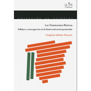 LAS TRANSICIONES IBERICAS. INFLUJOS Y CONVERGENCIAS EN LA DEMOCRATIZACION PENINS
