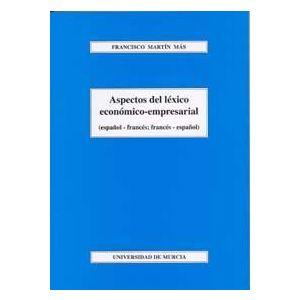 ASPECTOS DEL LEXICO ECONOMICO-EMPRESARIAL (ESPAÑOL-FRANCES; FRANCES-ESPAÑOL)