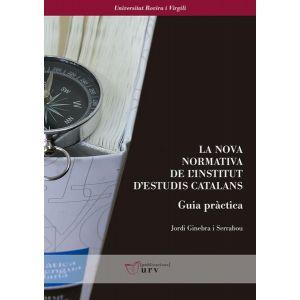 LA NOVA NORMATIVA DE L´INSTITUT D´ESTUDIS CATALANS. GUIA PRACTICA