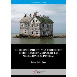 EL RECONOCIMIENTO Y LA PROTECCION JURIDICA INTERNACIONAL DE LAS MIGRACIONES CLIM