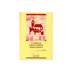 EL TURISMO EN CASTILLA-LA MANCHA. ANALISIS Y PROSPECTIVA