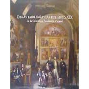 OBRAS EMBLEMATICAS DEL SIGLO XIX EN LA COLECCION DE LA FUNDACION CAJASOL