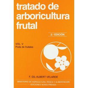 TRATADO DE ARBORICULTURA FRUTAL. VOL. V. PODA DE FRUTALES
