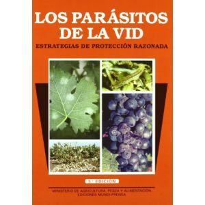 LOS PARASITOS DE LA VID. ESTRATEGIAS DE PROTECCION RAZONADA. 5ª ED. REV. Y AMP.