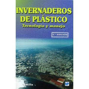 INVERNADEROS DE PLASTICO. TECNOLOGIA Y MANEJO