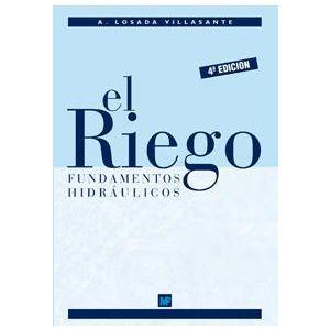 EL RIEGO. FUNDAMENTOS HIDRAULICOS