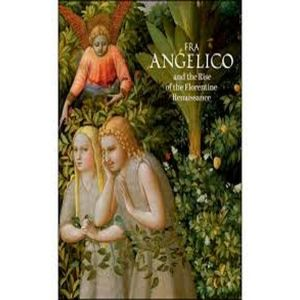 CATALOGO FRA ANGELICO AND THE RISE OF THE FLORENTINE RENAISSANCE - INGLES