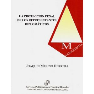 LA PROTECCION PENAL DE LOS REPRESENTANTES DIPLOMATICOS