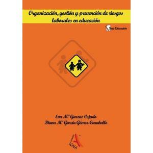 ORGANIZACION  GESTION Y PREVENCION DE RIESGOS LABORALES EN EDUCACION