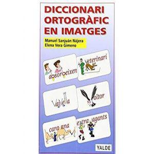 DICCIONARI ORTOGRAFIC EN IMATGES. COLOR. (DESDE 6 AÑOS)
