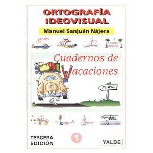 ORTOGRAFIA IDEOVISUAL. CUADERNO DE VACACIONES. NIVEL 1º. COLOR. (6-7 AÑOS). 64 P
