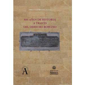 800 AÑOS DE HISTORIA A TRAVES DEL DERECHO ROMANO