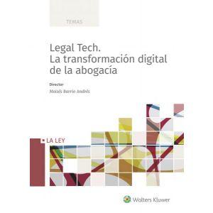 LEGAL TECH. LA TRANSFORMACION DIGITAL DE LA ABOGACIA
