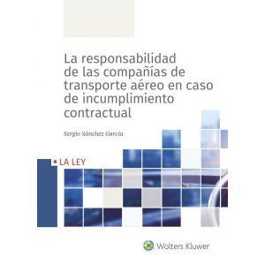 LA RESPONSABILIDAD DE LAS COMPAÑIAS DE TRANSPORTE AEREO EN CASO DE INCUMPLIMIENT
