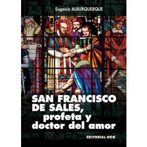 SAN FRANCISCO DE SALES  PROFETA Y DOCTOR DEL AMOR
