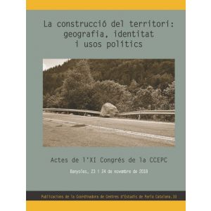 LA CONSTRUCCIO DEL TERRITORI: GEOGRAFIA  IDENTITAT I USOS POLITICS