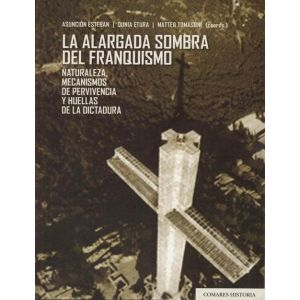 LA ALARGADA SOMBRA DEL FRANQUISMO. NATURALEZA  MECANISMOS DE PERVIVENCIA  Y