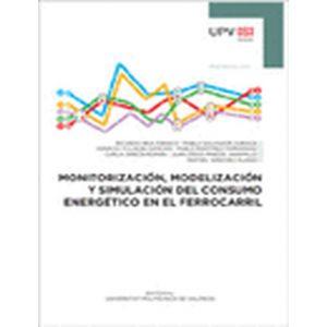 MONITORIZACION  MODELIZACION Y SIMULACION DEL CONSUMO ENERGETICO EN EL FERROCARR