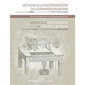 LOS INICIOS DE LA TELECOMUNICACION EN LA COMUNIDAD VALENCIANA. UNA PUBLICACION D