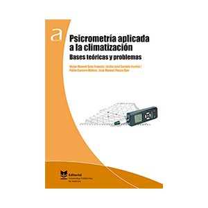 PSICROMETRIA APLICADA A LA CLIMATIZACION. BASES TEORICAS Y PROBLEMAS