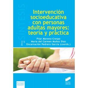 INTERVENCION SOCIEDUCATIVA CON PERSONAS ADULTAS MAYORES: TEORIA Y PRACTICA